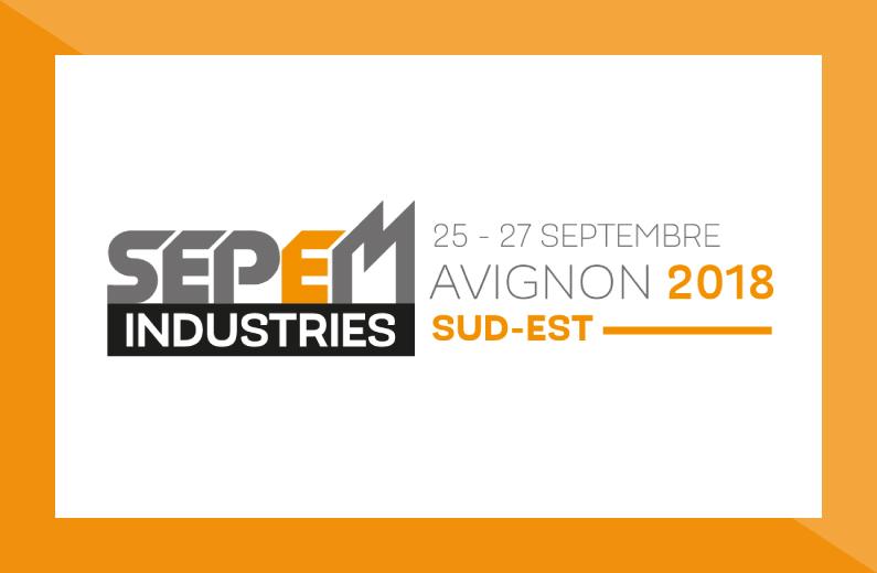 Rencontrons-nous au SEPEM Industries 2018